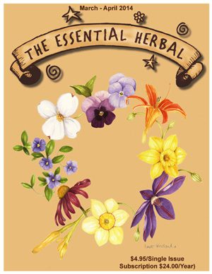 This article appeared in the March/April 2014  issue of The Essential Herbal!