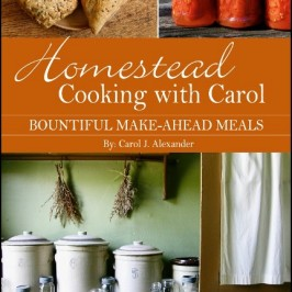 Giveaway: Homestead Cooking with Carol (now in print!)