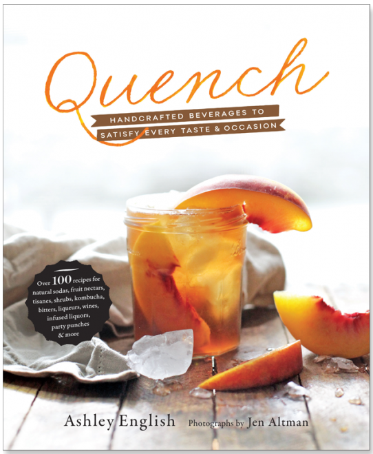 Quench by Ashley English, featuring two recipes from Amber at Pixiespocket
