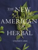 Book Review: The New American Herbal by Stephen Orr