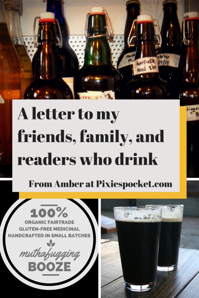 Conscious drinking - a letter to my friends, families, and readers who drink - from pixiespocket.com