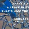 Quote by Leonard Cohen, Mosaic by Amber Shehan. Use and share as you will!