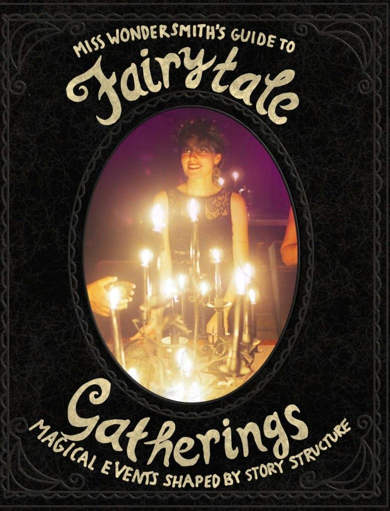 fairytale gatherings by the wondersmith