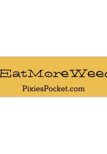 eatmoreweeds_bumper_sticker-r427b620d7b3741e2be8ca9e6ea88643e_v9wht_8byvr_512