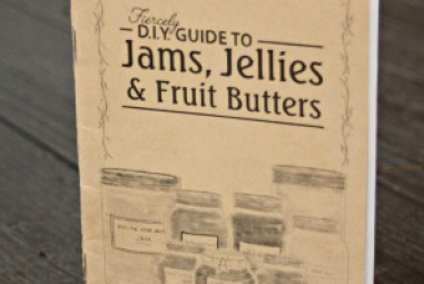 Book Review: The Fiercely D.I.Y. Guide to Jams, Jellies, & Fruit Butters