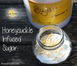 Recipe Box: Honeysuckle Infused Sugar